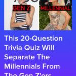 These 20 Questions Will Separate The Millennials From The